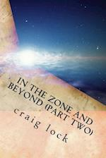 In the Zone and Beyond (Part Two)