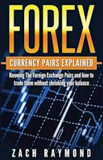 Forex Currency Pairs Explained