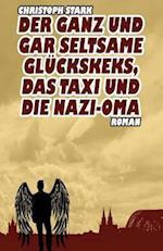 Der Ganz Und Gar Seltsame Glueckskeks, Das Taxi Und Die Nazi-Oma