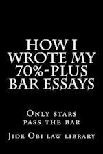 How I Wrote My 70%-Plus Bar Essays