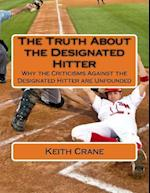 The Truth about the Designated Hitter