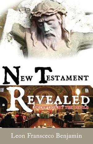 New Testament Revealed af Leon Fransceco Benjamin