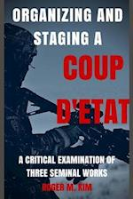 Organizing and Staging a Coup D? Etat