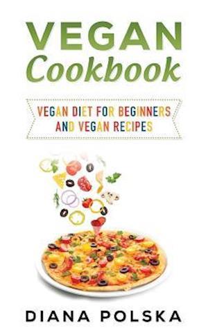 Bog, paperback Vegan Cookbook af Diana Polska