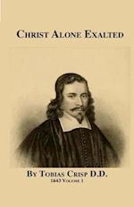 Christ Alone Exalted af David Clarke, Tobias Crisp D. D.