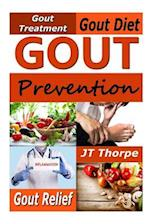 Gout Prevention - Gout Treatment - Gout Diet - Gout Relief