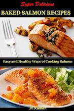 Super Delicious Baked Salmon Recipes