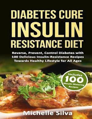 Diabetes Cure Insulin-Resistance Diet af Michelle Silva