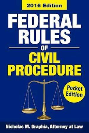 Bog, paperback Federal Rules of Civil Procedure 2016, Pocket Edition af Nicholas M. Graphia