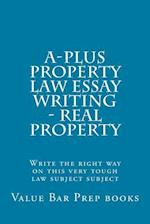 A-Plus Property Law Essay Writing - Real Property