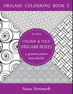 Colour & Fold Origami Boxes - 15 Geometric-Pattern Boxes with Lids