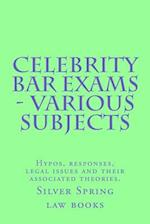 Celebrity Bar Exams - Various Subjects