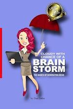 Cloudy with a Chance of a Brainstorm
