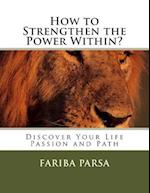 How to Strengthen the Power Within?