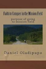 Faith to Conquer in the Mission Field