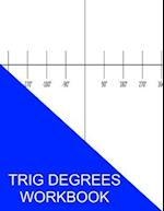 Trig Degrees Workbook
