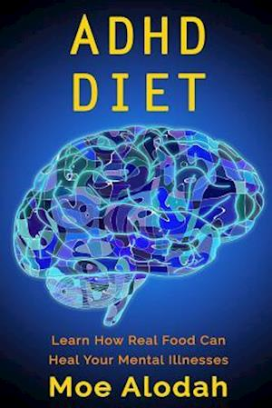 ADHD Diet af Moe Alodah