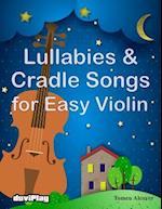 Lullabies & Cradle Songs for Easy Violin