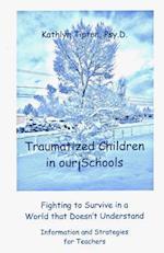 Traumatized Children in Our Schools