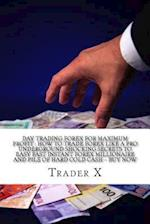 Day Trading Forex for Maximum Profit