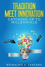 Tradition, Meet Innovation