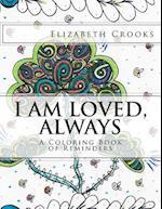 I Am Loved, Always