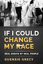 If I Could Change My Race