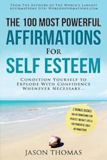 Affirmation - The 100 Most Powerful Affirmations for Self Esteem - 2 Amazing Affirmative Bonus Books Included for Weight Loss & Daily Affirmations