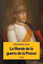 La Morale de La Guerre de La Prusse