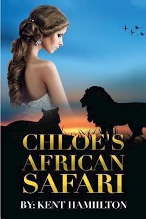 Chloe's African Safari af Kent Hamiilton