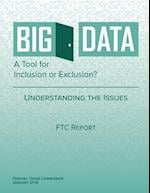 Big Data a Tool for Inclusion or Exclusion? Understanding the Issues