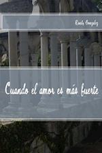 Cuando El Amor Es Mas Fuerte