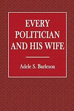 Every Politician and His Wife