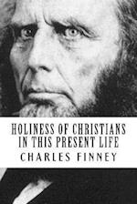 Holiness of Christians in This Present Life