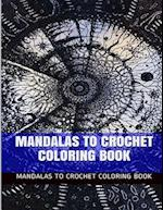 Mandalas to Crochet Coloring Book