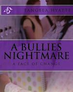 A Bullies Nightmare