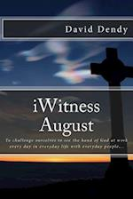 Iwitness August