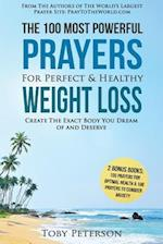 Prayer - The 100 Most Powerful Prayers for Perfect & Healthy Weight Loss - 2 Amazing Bonus Books to Pray for Optimal Health & Anxiety