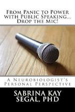 From Panic to Power with Public Speaking...Drop the MIC!