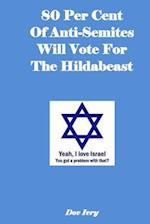 80 Per Cent of Anti-Semites Will Vote for the Hildabeast