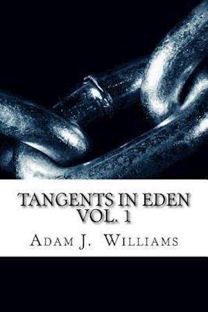 Bog, paperback Tangents in Eden Volume 1 af Adam J. Williams