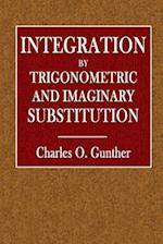 Integration by Trigonometric and Imaginary Substitution
