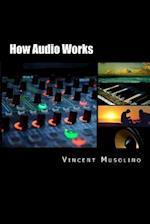 How Audio Works