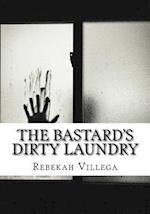 The Bastard's Dirty Laundry