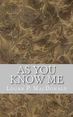 Bog, paperback As You Know Me af Logan P. MacDonald