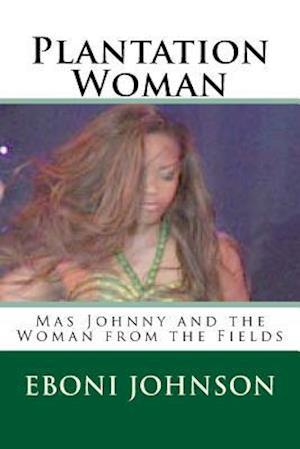 Plantation Woman af Eboni Johnson