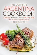 The Ultimate Argentina Cookbook - Cooking Argentina Food the Easy Way