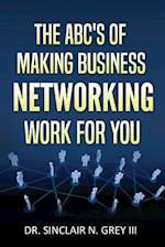 The ABC's of Making Business Networking Work for You