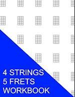 4 Strings 5 Frets Workbook