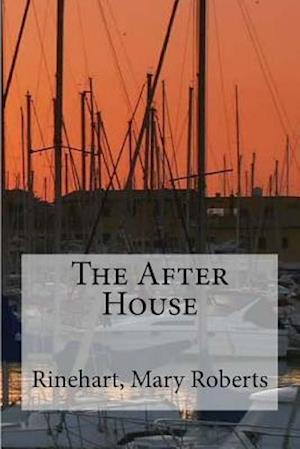 The After House af Rinehart Mary Roberts